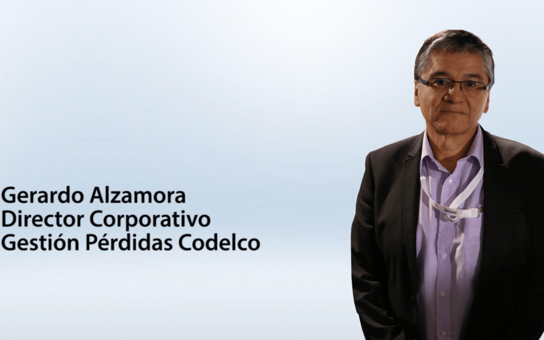 Gerardo Alzamora – Director Corporativo Gestión Pérdidas Codelco