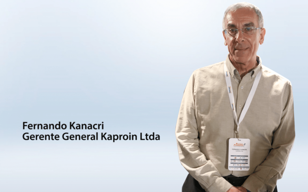 Entrevista Fernando Kanacri – Gerente General Kaproin Ltda