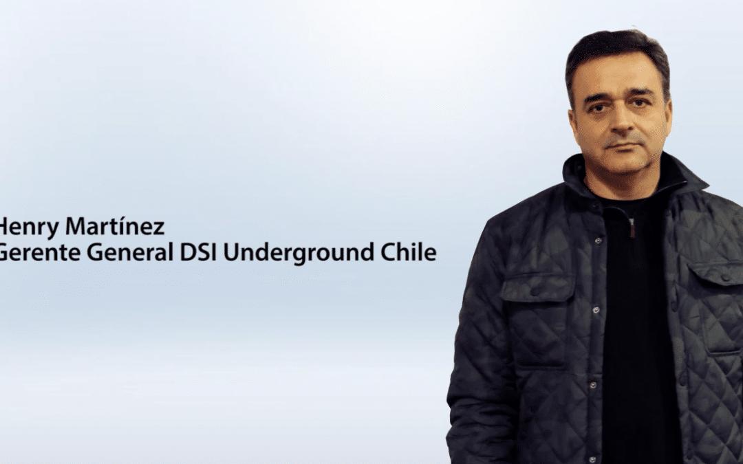 Entrevista Henry Martínez – gerente general DSI Underground Chile