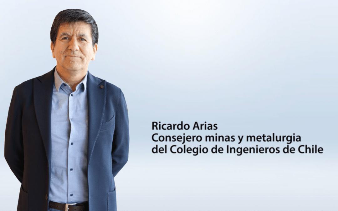 Entrevista Ricardo Arias – Consejero minas y metalurgia del Colegio de Ingenieros de Chile