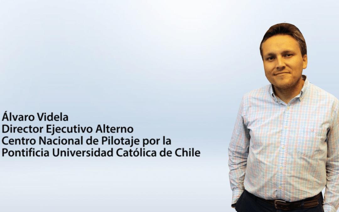 Entrevista Álvaro Videla – Director Ejecutivo Alterno del Centro Nacional de Pilotaje por la Pontificia Universidad Católica de Chile