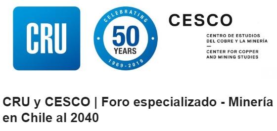 CRU y CESCO | Foro especializado - Minería en Chile al 2040