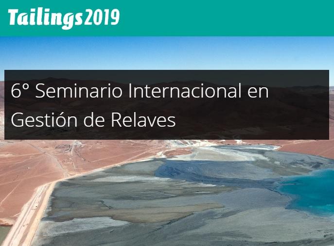 Tailings 2019 – 6° Seminario Internacional en Gestión de Relaves