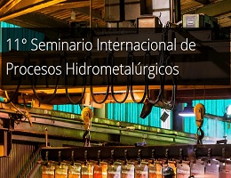 Hydroprocess, 11° Seminario Internacional de Procesos Hidrometalúrgicos