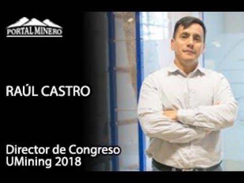 Raúl Castro — Director de Congreso UMining 2018
