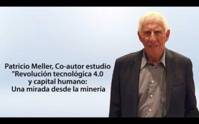 Patricio Meller – Revolución tecnológica 4.0 y capital humano: una mirada desde la minería