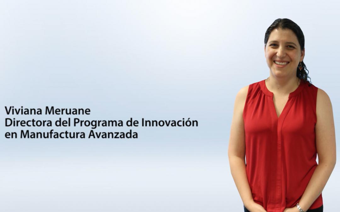 Entrevista Viviana Meruane – Directora del Programa de Innovación en Manufactura Avanzada