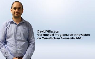 Entrevista David Villaseca, gerente del Programa de Innovación en Manufactura Avanzada