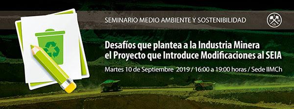 """Seminario """"Desafíos que plantea a la Industria Minera el Proyecto que Introduce Modificaciones al SEIA"""""""