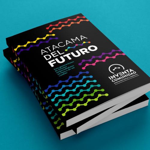 """Invitan a participar en el lanzamiento del libro """"Construyendo el Atacama del Futuro"""""""