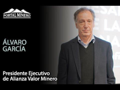 Entrevista de la Semana: Álvaro García, Presidente Ejecutivo de Alianza Valor Minero.